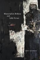 Materialist Ethics and Life-Value: Volume 56