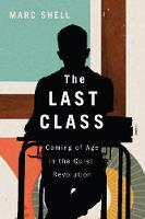 The Last Class: Coming of Age in the Quiet Revolution (Hardback)