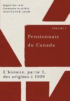 Pensionnats du Canada : L'histoire, partie 1, des origines a 1939: Rapport final de la Commission de verite et reconciliation du Canada, Volume 1 (Paperback)