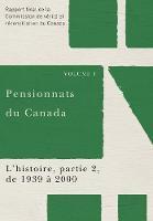 Pensionnats du Canada : L'histoire, partie 2, de 1939 a 2000: Rapport final de la Commission de verite et reconciliation du Canada, Volume 1 (Paperback)