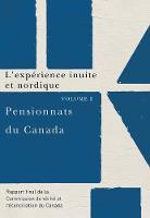Pensionnats du Canada : L'experience inuite et nordique: Rapport final de la Commission de verite et reconciliation du Canada, Volume 2 (Paperback)