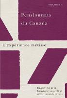 Pensionnats du Canada : L'experience metisse: Rapport final de la Commission de verite et reconciliation du Canada, Volume 3 (Paperback)