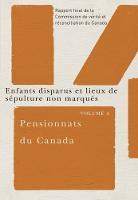 Pensionnats du Canada : Enfants disparus et lieux de sepulture non marques: Rapport final de la Commission de verite et reconciliation du Canada, Volume 4 (Paperback)