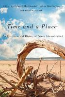 Time and a Place: An Environmental History of Prince Edward Island - McGill-Queen's Rural, Wildland, and Resource Studies (Hardback)