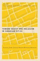 Toward Equity and Inclusion in Canadian Cities: Lessons from Critical Praxis-Oriented Research (Paperback)