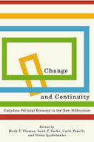 Change and Continuity: Canadian Political Economy in the New Millennium - Carleton Library Series (Hardback)