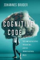 Cognitive Code: Post-Anthropocentric Intelligence and the Infrastructural Brain (Paperback)