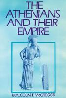 The Athenians and Their Empire (Paperback)
