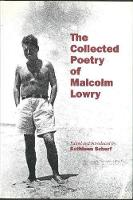 The Collected Poetry of Malcolm Lowry (Hardback)