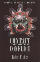 Contact and Conflict: Indian-European Relations in British Columbia, 1774-1890 (2nd edition) (Paperback)
