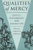 Qualities of Mercy: Justice, Punishment, and Discretion (Hardback)