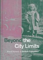 Beyond the City Limits: Rural History in British Columbia (Hardback)