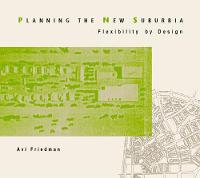Planning the New Suburbia: Flexibility by Design (Hardback)