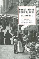 Negotiating Identities in Nineteenth- and Twentieth-Century Montreal (Paperback)