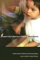 Supporting Indigenous Children's Development: Community-University Partnerships (Hardback)