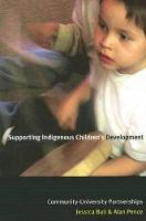 Supporting Indigenous Children's Development: Community-University Partnerships (Paperback)