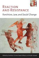 Reaction and Resistance: Feminism, Law, and Social Change - Law and Society (Hardback)