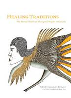 Healing Traditions: The Mental Health of Aboriginal Peoples in Canada (Paperback)