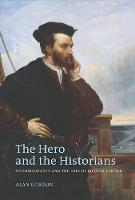 The Hero and the Historians: Historiography and the Uses of Jacques Cartier (Paperback)