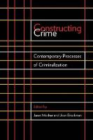 Constructing Crime: Contemporary Processes of Criminalization - Law and Society (Paperback)