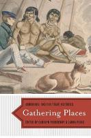 Gathering Places: Aboriginal and Fur Trade Histories (Paperback)