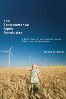 The Environmental Rights Revolution: A Global Study of Constitutions, Human Rights and the Environment - Law and Society (Hardback)