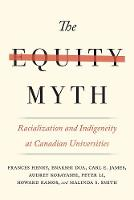 The Equity Myth: Racialization and Indigeneity at Canadian Universities (Paperback)