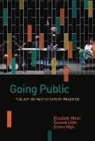 Going Public: The Art of Participatory Practice - Shared: Oral and Public History (Hardback)