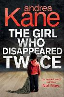 The Girl Who Disappeared Twice - Forensic Instincts 1 (Paperback)