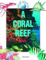 A Coral Reef - Small Worlds (Hardback)