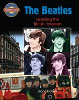 The Beatles: The British Invasion - Crabtree Groundbreaker Biographies (Paperback)