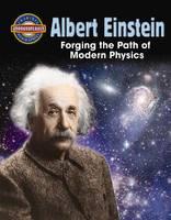 Albert Einstein: Forging the Path of Modern Physics - Crabtree Groundbreaker Biographies (Paperback)