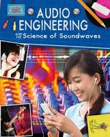 Audio Engineering and the Science of Soundwaves - Engineering in Action (Paperback)