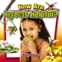 How are insects helpful? - Insects Close-Up (Paperback)