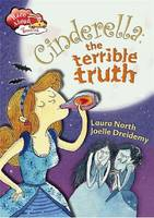 Cinderella: Terrible Truth - Race Ahead with Reading (Paperback)