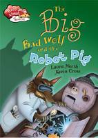 Big Bad Wolf & Robot Pig - Race Ahead with Reading (Paperback)