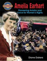 Amelia Earhart: Pioneering Aviator and Force for Women's Rights - Groundbreaker Biographies (Paperback)