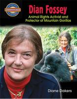 Dian Fossey: Animal Rights Activist and Protector of Mountain Gorillas - Groundbreaker Biographies (Paperback)