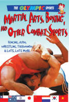 Martial Arts, Boxing, and Other Combat Sports - Olympic Sports (Saunders) (Hardback)