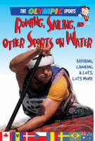 Rowing, Sailing, and Other Sports on the Water - Olympic Sports (Saunders) (Hardback)