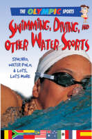 Swimming, Diving, and Other Water Sports - Olympic Sports (Saunders) (Hardback)