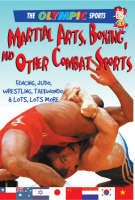 Martial Arts, Boxing, and Other Combat Sports: Fencing, Judo, Wrestling, Taekwondo, & a Whole Lot More - Olympic Sports (Saunders) (Paperback)