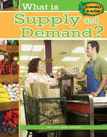 What is Supply and Demand - Economics in Action (Paperback)