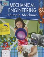 Mechanical Engineering and Simple Machines - Engineering in Action (Paperback)