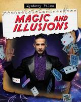 Magic and Illusions - Mystery Files (Paperback)