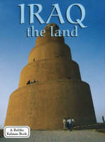 Iraq, the Land - Lands, Peoples & Cultures (Paperback)