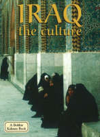 Iraq, the Culture - Lands, Peoples & Cultures (Paperback)