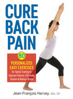 Cure Back Pain: 80 Personalized Easy Exercises for Spinal Training