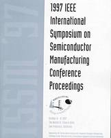 International Symposium on Semiconductor Manufacturing (ISSM) 1997 (Paperback)