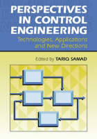 Perspectives in Control Engineering: Technologies, Applications and New Directions (Hardback)